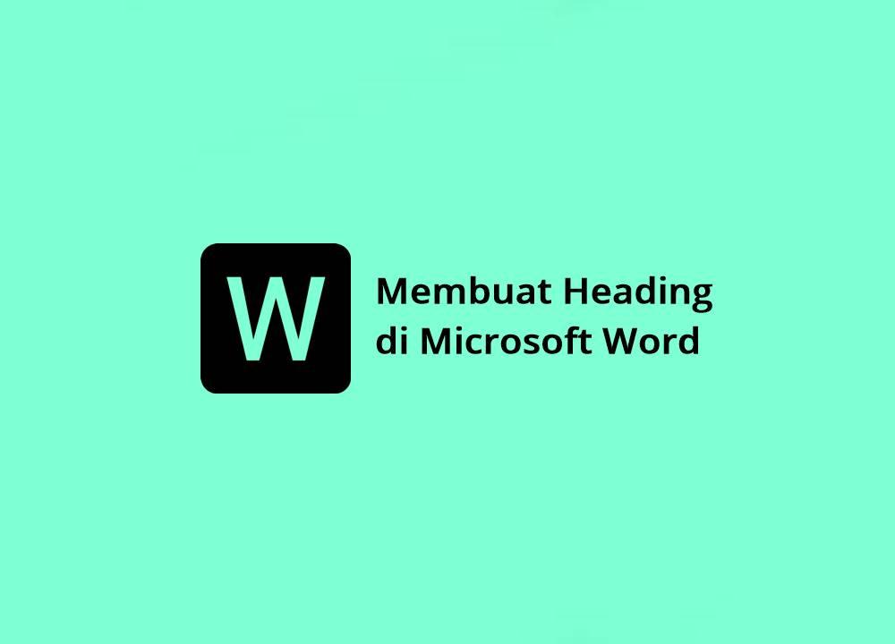 Cara Membuat Heading di Word (2010, 2013, 2016, dll) dengan Mudah untuk H1, H2, H3, H4, dll