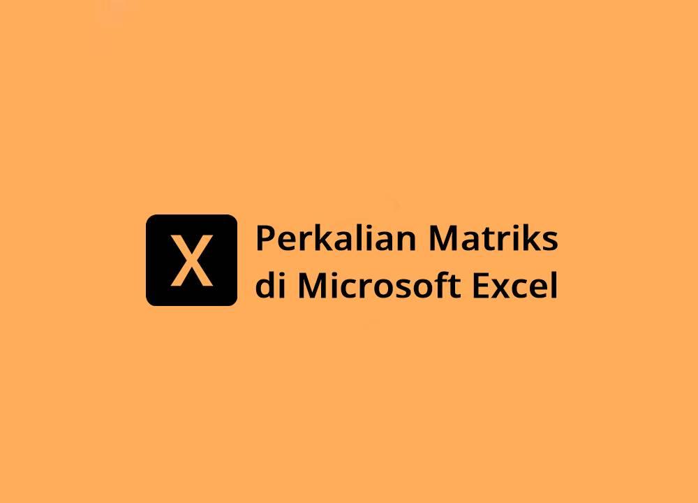 Tutorial Perkalian Matriks Di Excel Paling Mudah 100% Pasti Bisa